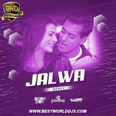 Jalwa (Remix) - Dropboy x DJ Partha x DJ Cherry