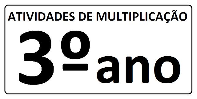Atividades de multiplicação para 3° ano
