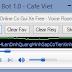 Cafe Việt 1.0 - Bot Nhạc Online Cho Paltalk 11.7 trở lên