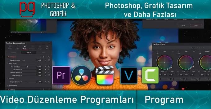 Video Düzenleme Programları | Video Edit Softwares