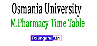 Osmania University M.Pharmacy 1st sem Main Exam Time Table 2017