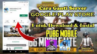 Cara Mengganti Server Google Play Store Untuk Download dan Update PUBG Mobile