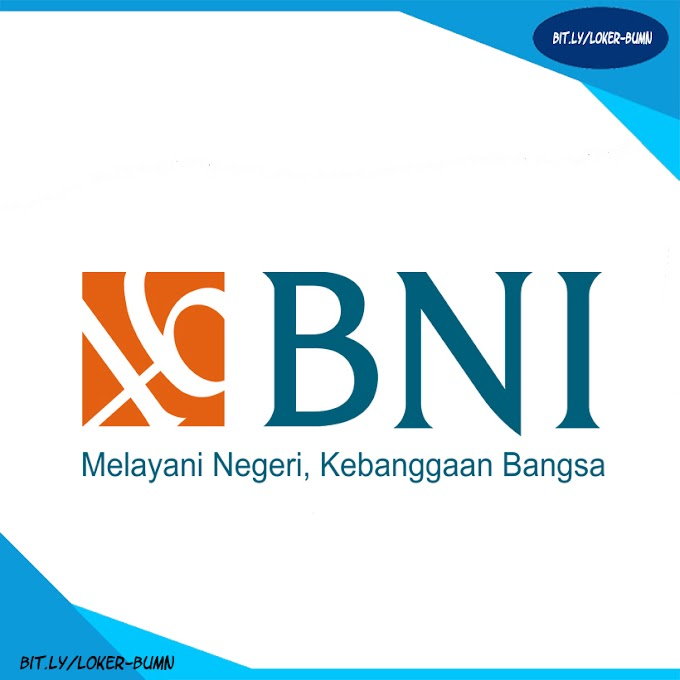 Rekrutmen Lowongan Kerja PT BNI (Persero) BINA BACK OFFICE & BINA FRONTLINER