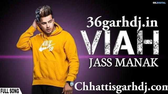 Viah Jass Manak Latest Punjabi dj Song dj Amit Kaushik 36garhdj.in