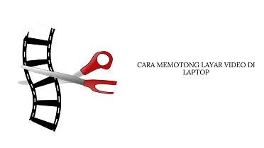 Cara Memotong Layar Video di Laptop