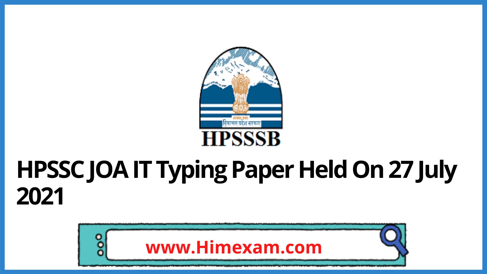 HPSSC JOA IT Typing Paper Held On 27 July 2021