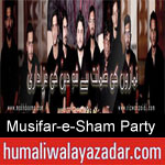 https://www.humaliwalyazadar.com/2018/09/musifar-e-sham-party-nohay-2019.html