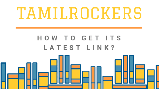 Tamilrockers.la Latest Movie Download [with New Link 2019]
