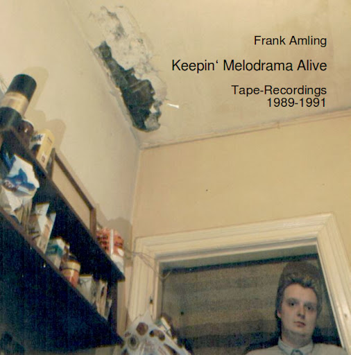 Keepin' Melodrama Alive - Tape-Recordings (1989-1991)