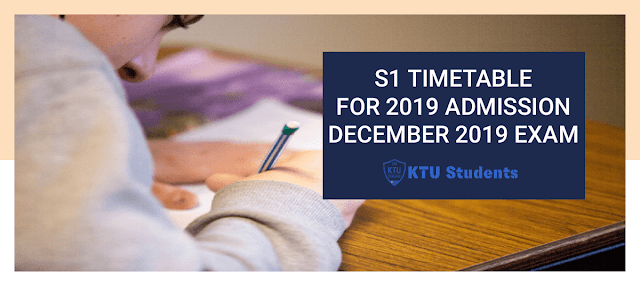 B. Tech S1 Regular Examination (2019-New Scheme) December 2019 Time Table Slot Published