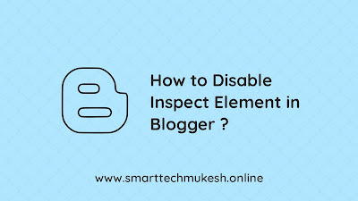How to Disable Inspect Element in Blogger ?