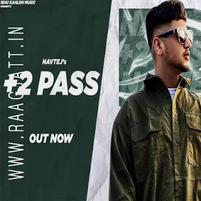 +2 Pass by Navtej lyrics