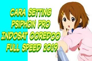 ✓ Cara Setting Psiphon Pro Indosat Ooredoo Full Speed 2019