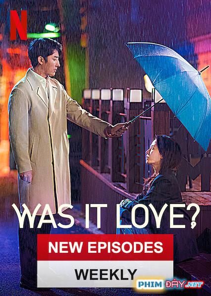 Phải Chăng Ta Đã Yêu - Was It Love (2020)