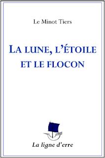 La lune, l'étoile et le flocon - La ligne d'erre Éditions - Le Minot Tiers