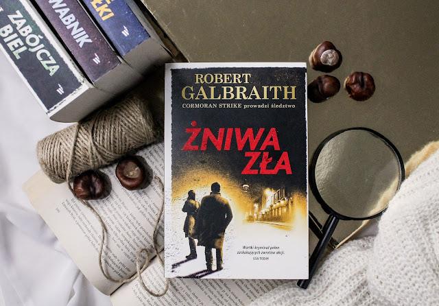 """""""Żniwa zła"""" Robert Galbraith - maraton czytelniczy #czytamgalbraitha"""