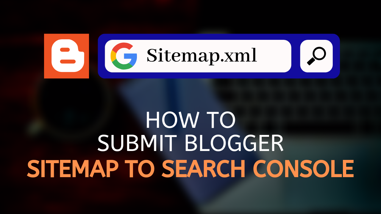 How to add a Sitemap to Google search Console for Blogger