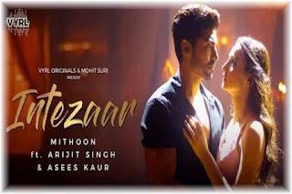 Intezaar Lyrics-Arijit Singh | Asees Kaur