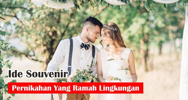 Ide Souvenir Pernikahan Yang Ramah Lingkungan