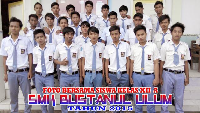 Foto Bersama Siswa Kelas XII A - SMK Bustanul Ulum Tahun 2015