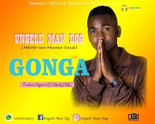 Audio | Ungele Man Dog - Gonga | Download Mp3