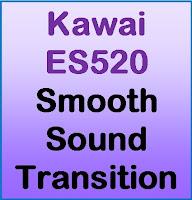 Kawai ES520 smooth sound transition