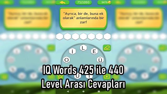 IQ Words 425 ile 440 Level Arasi Cevaplari