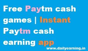 Free Paytm cash games | Instant Paytm cash earning app