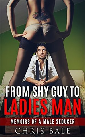 From Shy Guy To Ladies Man