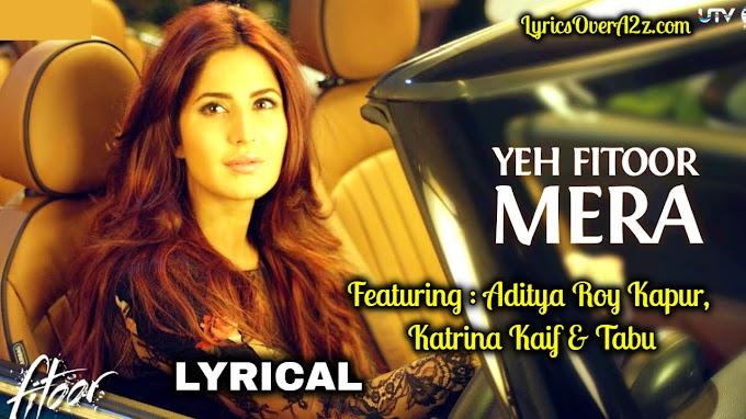 Yeh Fithoor Mera - Lyrics | Abhishek Kapoor | Siddharth Roy | Lyrics Over A2z