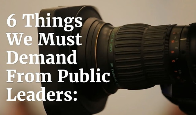 6 Things We Must Demand From Public Leaders