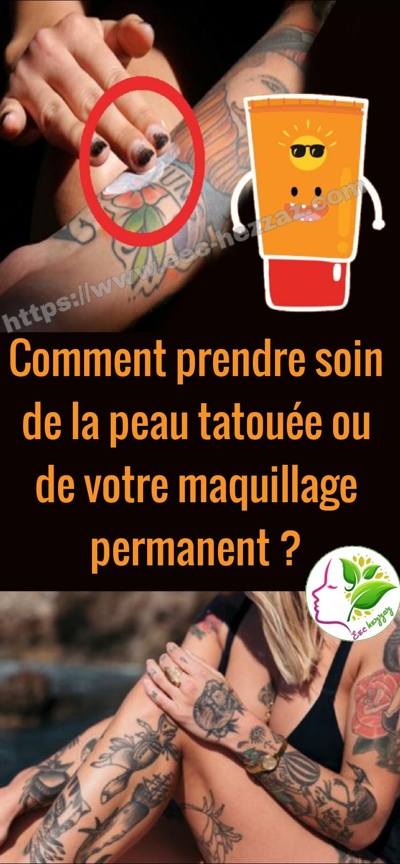 Comment prendre soin de la peau tatouée ou de votre maquillage permanent ?