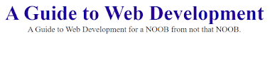 A Guide to WEB-DEV for quite-the-noob by not-that-noob Part 3