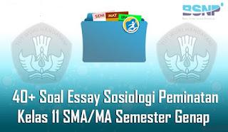 Contoh Soal dan Jawaban Essay Sosiologi Peminatan Kelas 11 SMA/MA Semester Genap Terbaru