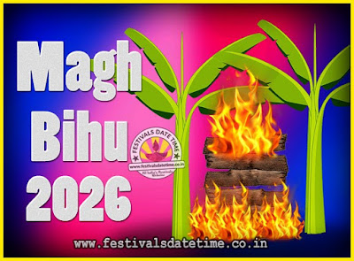 2026 Magh Bihu Festival Date and Time, 2026 Magh Bihu Calendar
