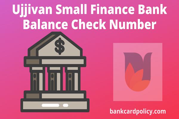 Ujjivan Small Finance Bank Balance Check Number