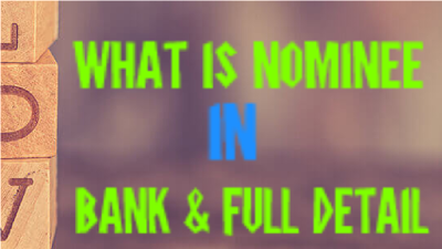 What is Nominee in hindi - बैंक में नॉमिनी क्या होता है