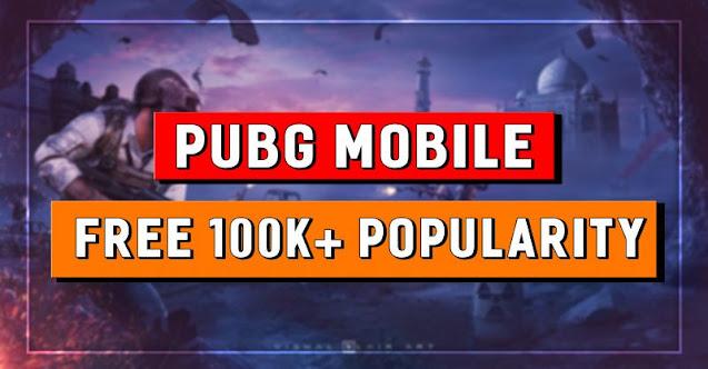 PUBG Mobile ücretsiz 100K + Popülerlik nasıl alınır? 2021