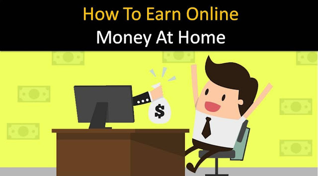 How To Earn Online Money At Home