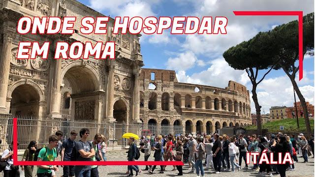 Onde se hospedar em Roma
