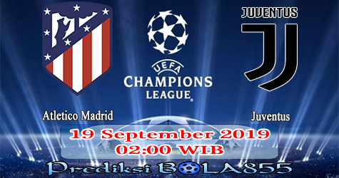 Prediksi Bola855 Atletico Madrid vs Juventus 19 September 2019