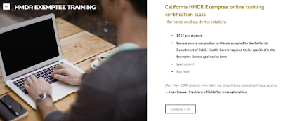 California HMDR Exemptee Online Training For Home Medical Device Retailers. State approved. $525 per student.
