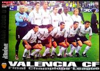 VALENCIA C. F. - Valencia, España - Temporada 2000-01 - Santi Cañizares, Mauricio Pellegrino, John Carew, Rubén Baraja, Jocelyn Angloma y Gaizka Mendieta; KIly González, Pablo Aimar, Roberto Ayala, Juan Sánchez y Amedeo Carboni - BAYERN MÚNICH 1 (Steffan Effenberg) VALENCIA C. F. 1 (Gaizka Mendieta); en los penaltys, gana BAYERN: 5 (Hasan Salihamidžić, Alexander Zickler, Steffan Effenberg, Bixente Lizarazu, Thomas Zinkler; fallan Paulo Sérgio, Patrik Andersson) VALENCIA 4 (Gaizka Mendieta, John Carew, Rubén Baraja, Kily González; fallan: Zlatko Zahovic, Amedeo Carboni, Mauricio Pellegrino) - 23/05/2001 - UEFA Champions League, final - Milán, Italia, estadio Giuseppe Meazza - El Valencia pierde su 2ª final de Champions consecutiva, esta vez en los penaltys y de forma bastante cruel, tras haber tomado la delantera en la tanda inicial. Fue el 4º título europeo para el Bayern