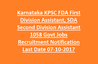 Karnataka KPSC FDA First Division Assistant, SDA Second Division Assistant 1058 Govt Jobs Recruitment Last Date 07-10-2017