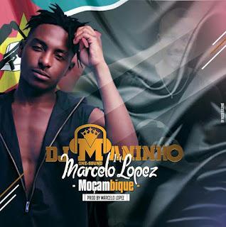Dj Maninho Feat. Marcelo Lopez - Moçambique (2018)