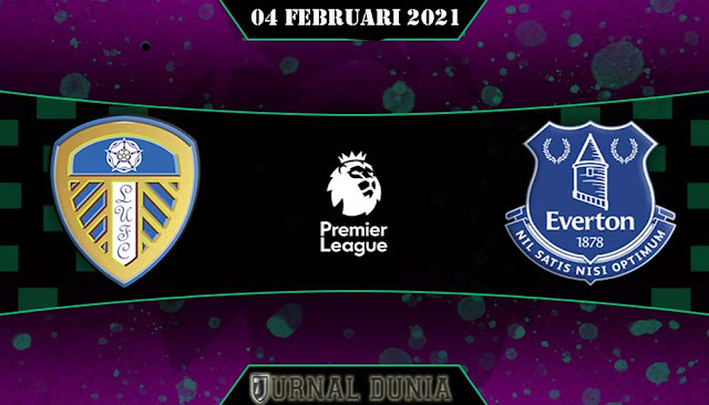 Prediksi Leeds United vs Everton , Kamis 04 Februari 2021 Pukul 02:30 WIB @Mola TV