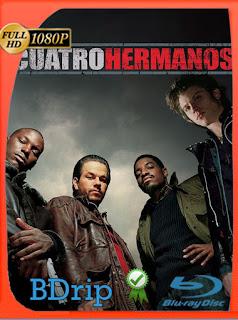 Cuatro Hermanos (2005) BDRIP1080pLatino [GoogleDrive] SilvestreHD