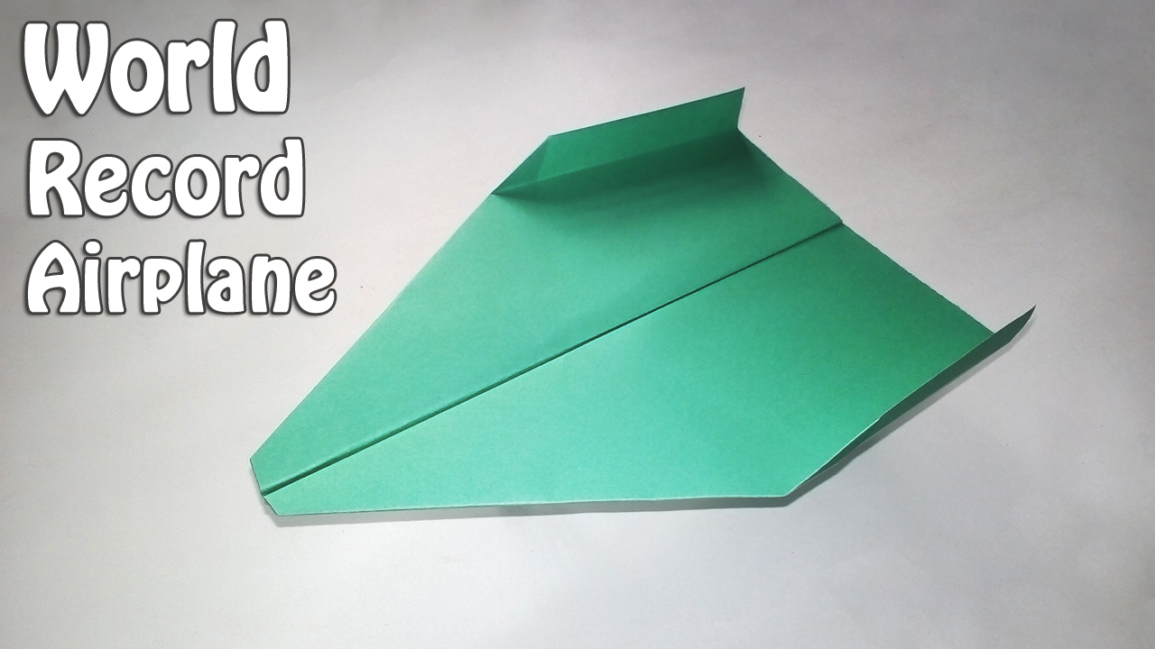 How To Fold The World Record Paper Airplane Best Planes