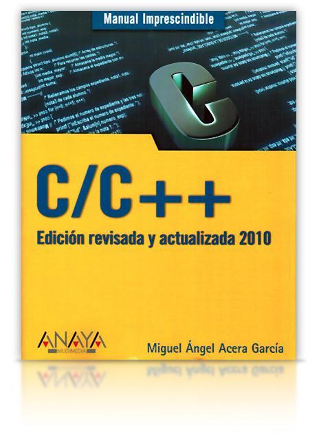 Manual Imprescindible de C/C++ – Miguel Ángel Acera García