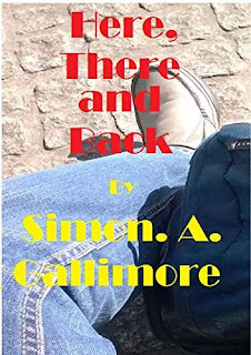 Here, there and back - an action comedy by Simon. A. Gallimore